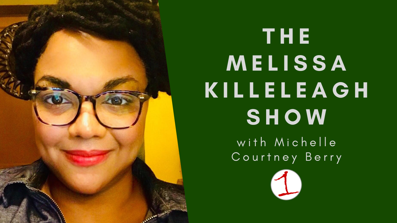 MELISSA KILLELEAGH: Michelle Courtney Berry talks about finding the meaning in the mess (podcast)