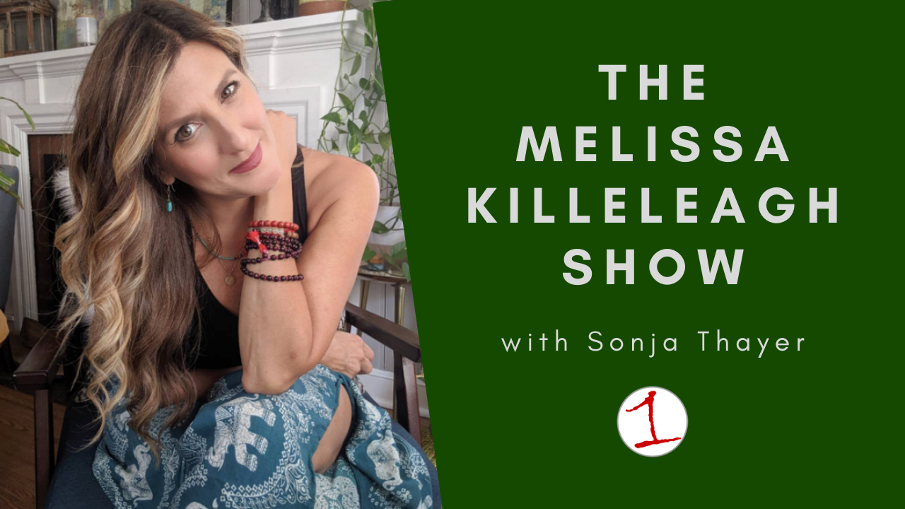 A Conversation With Sonja Thayer .::. The Melissa Killeleagh Show 11/30/20