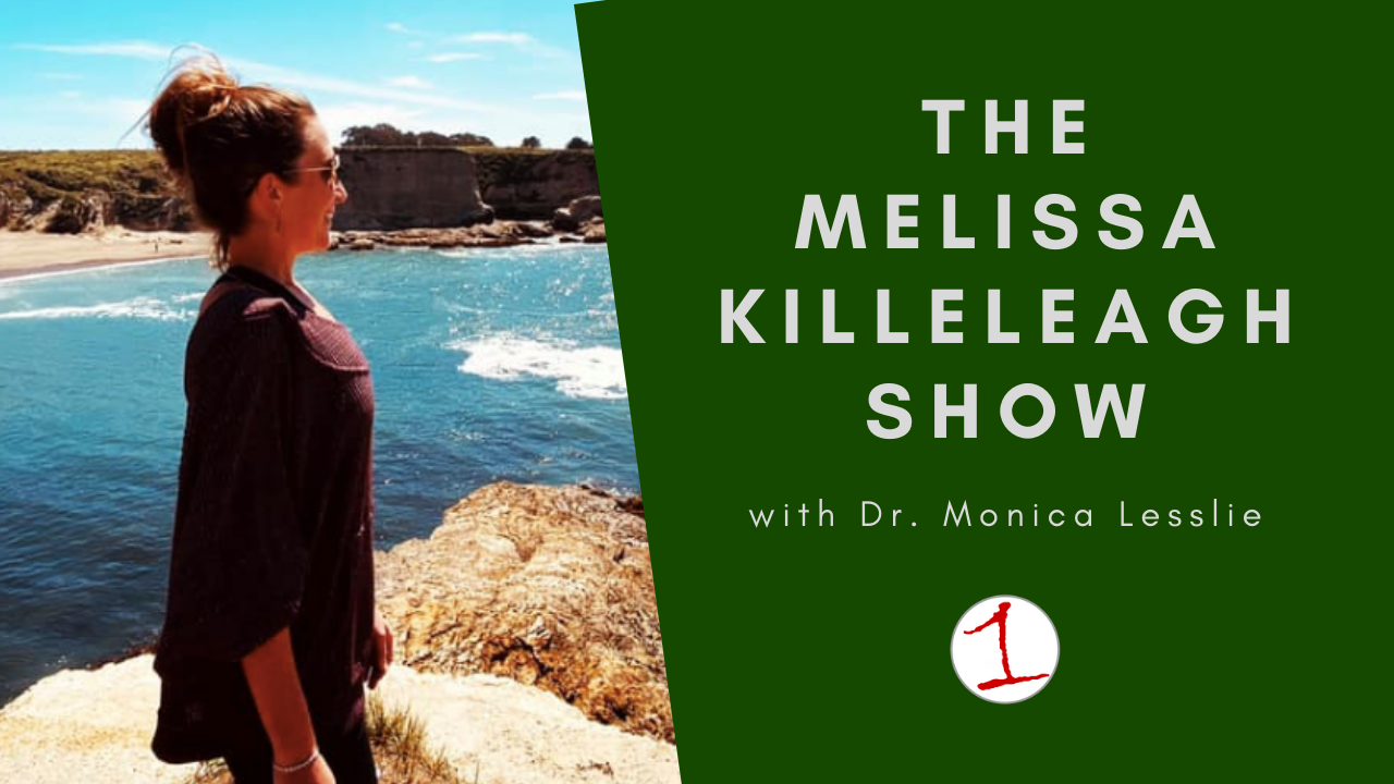MELISSA KILLELEAGH: A conversation with Dr. Monica Lesslie of Live Your Bliss (podcast)